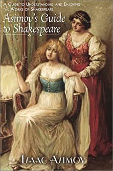 Hardcover Asimov's Guide to Shakespeare: A Guide to Understanding and Enjoying the Works of Shakespeare Book