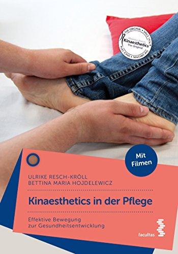Kinaesthetics in der Pflege: Effektive Bewegung zur Gesundheitsentwicklung