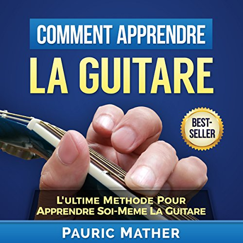 Comment Apprendre La Guitare [How to Learn Guitar] audiobook cover art