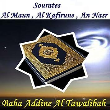 Sourates Al Maun , Al Kafirune , An Nasr (Quran)