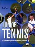Junior Tennis - Un manuel d'enseignement complet pour le jeune joueur
