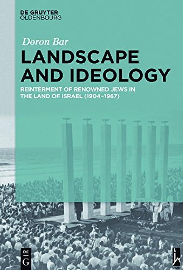 大胆不敵ミスサバントLandscape and Ideology: Reinterment of Renowned Jews in the Land of Israel (1904–1967) (Israel Studies in Historical Geography) (English Edition)