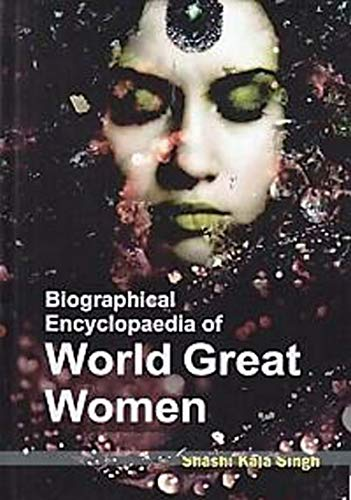 Biographical Encyclopaedia of World Great Women Volume 1 (English Edition)