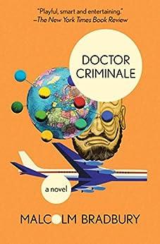 Doctor Criminale: A Novel by [Malcolm Bradbury]