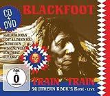 Blackfoot: Train Train-Southern Rock S Best Live (Audio CD (Live))
