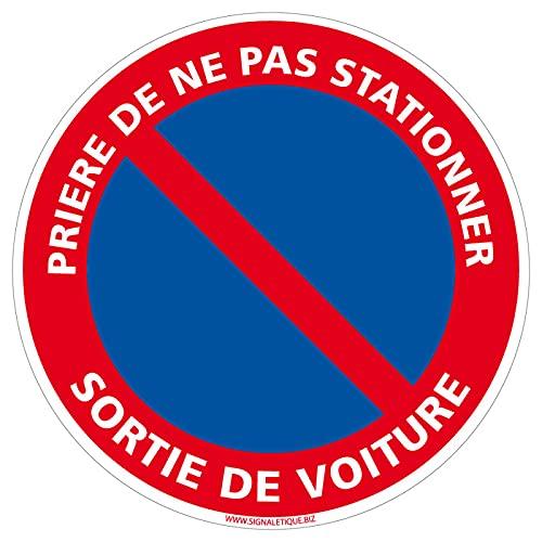 Panneau Prière de ne pas stationner Sortie de voiture - Diamètre 140 mm - Plastique PVC de 1 mm