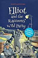 Elliot and the Raccoons' Wild Party