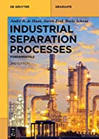 Industrial Separation Processes: Fundamentals (De Gruyter Textbook)
