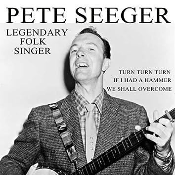 Pete Seeger: Legendary Folk Singer