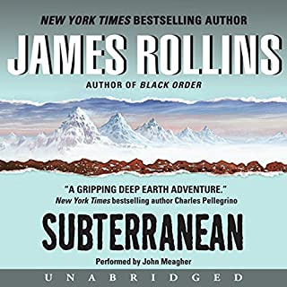 Subterranean                   By:                                                                                                                                 James Rollins                               Narrated by:                                                                                                                                 John Meagher                      Length: 12 hrs     601 ratings     Overall 4.2