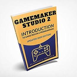 [Ben Tyers]のGameMaker Studio 2 Introduction To Game Design & Programming (English Edition)
