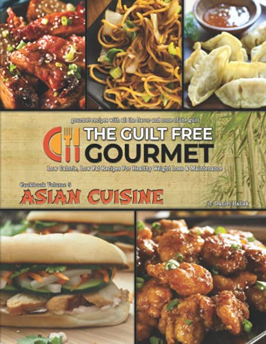 Compare Textbook Prices for The Guilt Free Gourmet Cookbook Volume 5: Gourmet Asian Cuisine for Healthy Weight Loss & Maintenance  ISBN 9798526862462 by Hallak, Daniel
