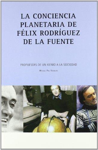 LA CONCIENCIA PLANETARIA DE FELIX RODRIGUEZ DE LA FUENTE: PR