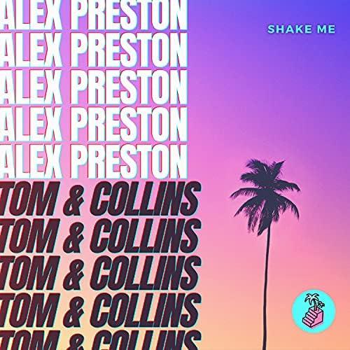 Alex Preston & Tom & Collins