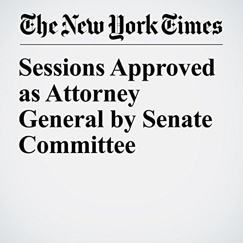 Sessions Approved as Attorney General by Senate Committee audiobook cover art