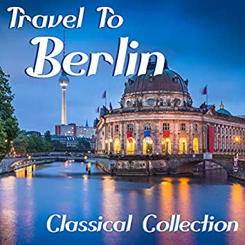 Travel To Berlin Classical Collection