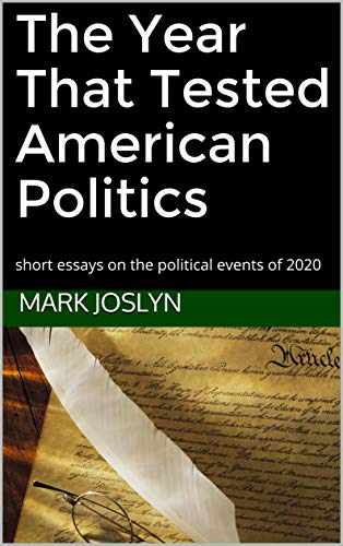 The Year That Tested American Politics: short essays on the political events of 2020 by [Mark  Joslyn]
