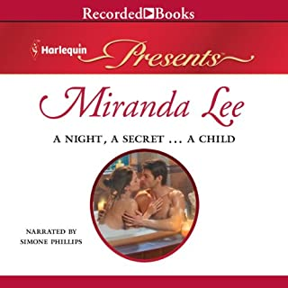 A Night, a Secret…a Child     Harlequin Presents, Book 2921              By:                                                                                                                                 Miranda Lee                               Narrated by:                                                                                                                                 Simone Phillips                      Length: 6 hrs     36 ratings     Overall 4.1