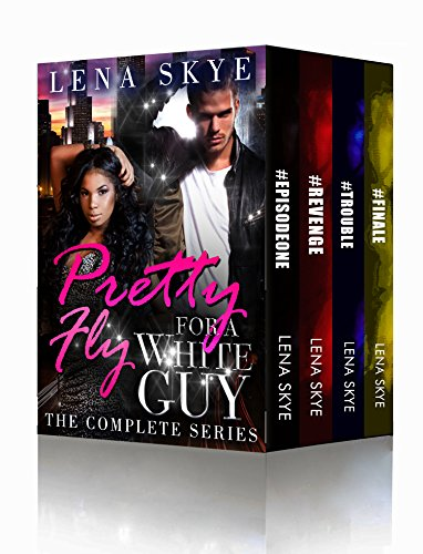 Pretty Fly For A White Guy: The Complete Series Collection (Books 1-4) (Interracial BWWM Romance Book 1) (English Edition)