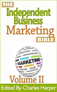 Independent Business Marketing Bible II (The Independent Business Marketing Bible Project Book 2)