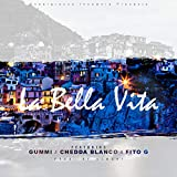 La Bella Vita (feat. Chedda Blanco & Fito G) [Explicit]