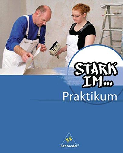 Stark in ... Arbeit und Wirtschaft: Stark im ... Praktikum - Ausgabe 2012: Praktikumsbegleitmappe