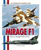 Matériel de l'armée de l'Air - Mirage F1 : F1Ct et F1Cr (2)