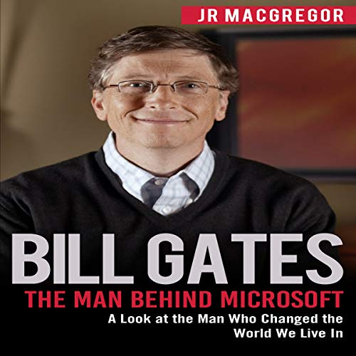 Page de couverture de Bill Gates: The Man Behind Microsoft