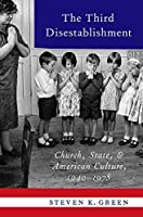 The Third Disestablishment: Church, State, and American Culture, 1940-1975