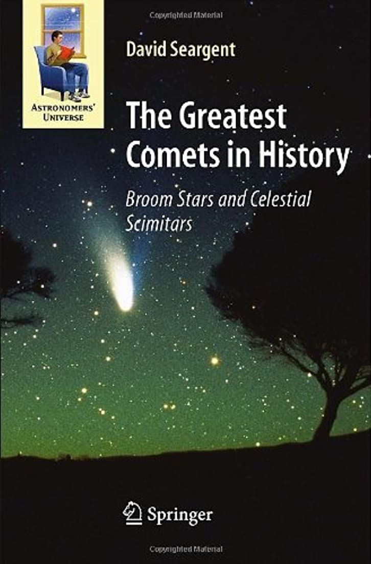 ぎこちない無駄にまでThe Greatest Comets in History: Broom Stars and Celestial Scimitars (Astronomers' Universe) (English Edition)