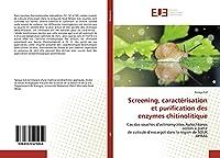 Screening, caractérisation et purification des enzymes chitinolitique: Cas des souches d'actinomycètes Autochtones isolées à partirde cuticule d'escargot dans la région de SOUK AHRAS