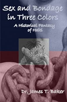 Sex and Bondage in Three Colors by [James T. Baker, Cheryl Reels, Alanna Ralph]