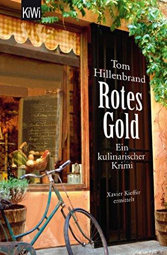Rotes Gold: Ein kulinarischer Krimi. Xavier Kieffers zweiter Fall