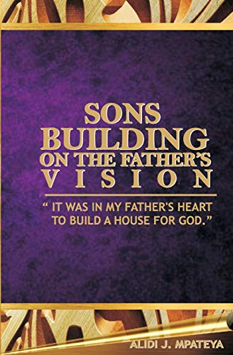 Sons building on the father's vision