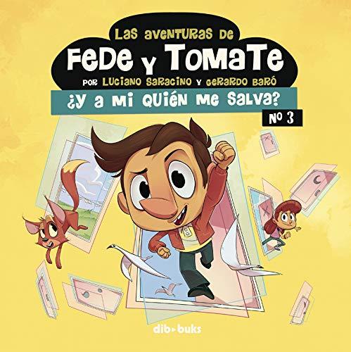 Las aventuras de Fede y Tomate 3: ¿Y a mi quién me salva? (Infantil)
