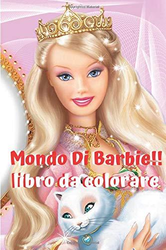 Mondo Di Barbie!!: Libro da colorare - Principessa Barbie (Italian Edition)