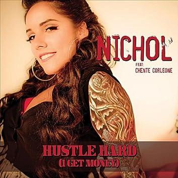 Hustle Hard (I Get Money) [feat. Chente Corleone]