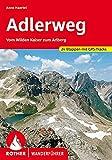 Adlerweg: Vom Wilden Kaiser zum Arlberg. 24 Etappen. Mit GPS-Tracks (Rother Wanderführer)