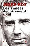 LES ANNEES DECHIREMENT. Journal 1925-1965
