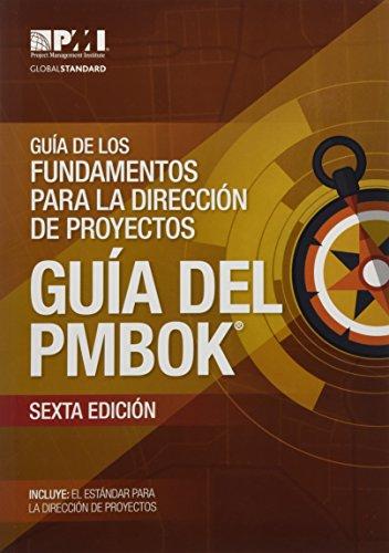 Guía de los Fundamentos Para la Dirección de Proyectos (guía del PMBOK): (Spanish version of: A Guide to the Project Management Body of Knowledge: PMBOK Guide)