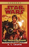 The Paradise Snare: Star Wars Legends (The Han Solo Trilogy) (Star Wars: The Han Solo Trilogy Book 1)