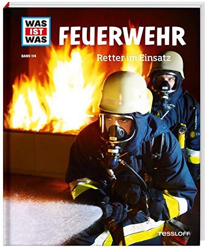 WAS IST WAS Band 114 Feuerwehr. Retter im Einsatz (WAS IST WAS Sachbuch, Band 114)