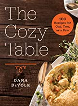 The Cozy Table: 100 Recipes for One, Two, or a Few