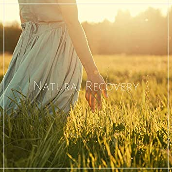 Natural Recovery: Relaxing Music For Mind Rest and Recovery of the Body