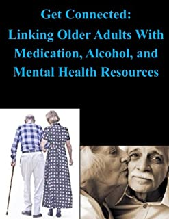 Get Connected: Linking Older Adults With Medication, Alcohol, and Mental Health Resources