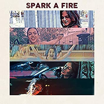 Spark a Fire