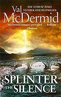 Splinter the Silence: (Tony Hill and Carol Jordan, Book 9) (Tony Hill 9)
