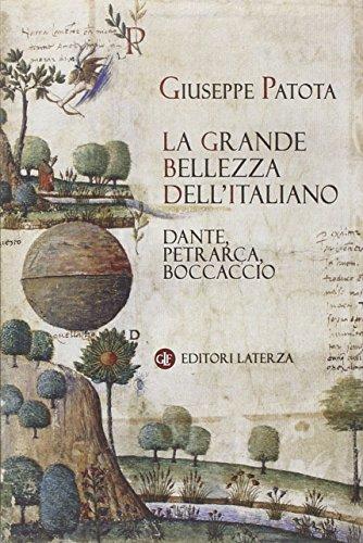 La grande bellezza dell'italiano. Dante, Petrarca, Boccaccio