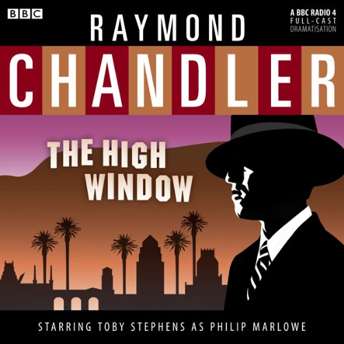 Raymond Chandler: The High Window (Dramatised) audiobook cover art