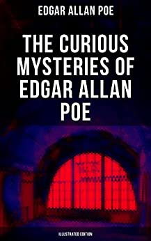 The Curious Mysteries of Edgar Allan Poe (Illustrated Edition): Murder Mysteries, Thrillers & Detective Yarns – All in One Book by [Edgar Allan Poe, Byam Shaw, Harry Clarke]